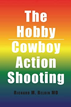 The Hobby/Cowboy Action Shooting (English Edition) par [Beloin MD, Richard M.]