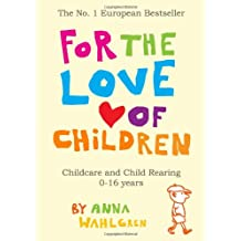 For the Love of Children: Childcare and Child Rearing 0-16 Years