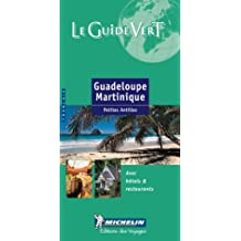 Guadeloupe - Martinique (Michelin Green Guides (Foreign Language))