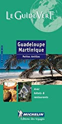 Guadeloupe Martinique (Michelin Green Guides (Foreign Language))