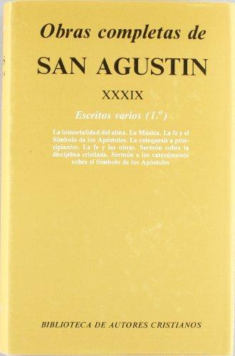 Obras completas de San Agustín. XXXIX: Escritos varios (1.º): La inmortalidad del alma. La música. La fe y el Símbolo...