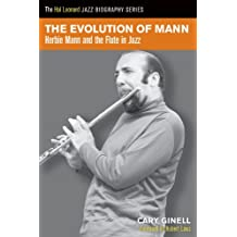 The Evolution of Mann: Herbie Mann and the Flute in Jazz (Hal Leonard Jazz Biography)