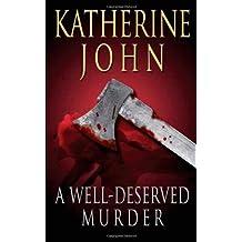 A Well-Deserved Murder (Trevor Joseph Detective Series) by Katherine John (2013-07-28)