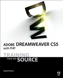 Adobe Dreamweaver CS5 with PHP: Training from the Source by [Powers, David]