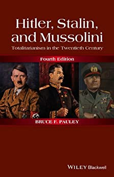 Hitler, Stalin, and Mussolini: Totalitarianism in the