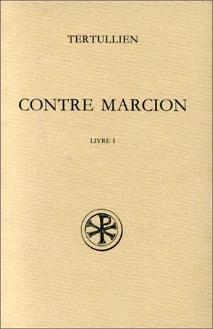 CONTRE MARCION. Tome 1, Livre 1, Edition bilingue français-latin