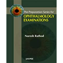 The Preparation Series For Ophthalmology Examinations (Postgrad exams)