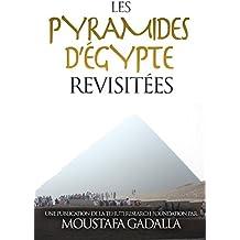 Les pyramides d'Égypte revisitées (French Edition)