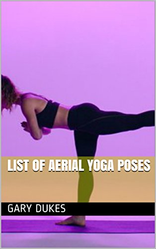 List of aerial yoga poses ebook gary dukes amazon kindle store list of aerial yoga poses by dukes gary fandeluxe Images