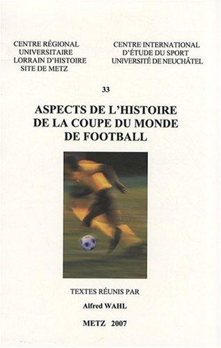 Aspects de l'histoire de la Coupe du monde de football