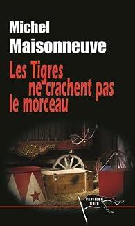 Les tigres ne crachent pas le morceau par Michel Maisonneuve