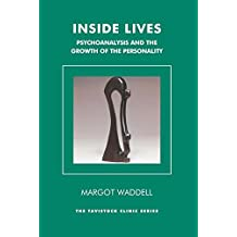 Inside Lives: Psychoanalysis and the Growth of the Personality (Tavistock Clinic Series)