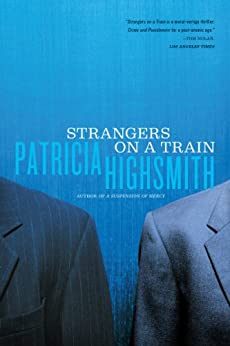 Strangers on a Train by [Highsmith, Patricia]