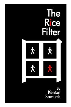 The Rice Filter by [Samuels, Kenton]