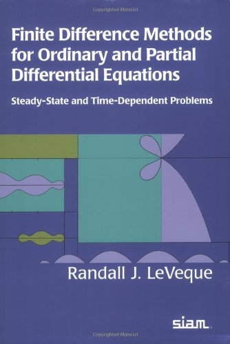 Finite Difference Methods for Ordinary and Partial Differential Equations: Steady-State and Time-dependent Problems (Classics in Applied Mathematics)