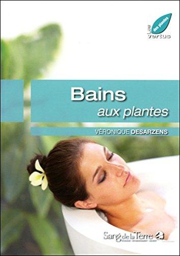 Bains aux plantes par Véronique Desarzens