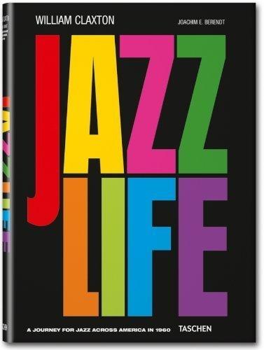 William Claxton: Jazzlife by Berendt, Joachim Ernest (2013) Hardcover