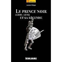 LE PRINCE NOIR ET SA LEGENDE 1330-1376
