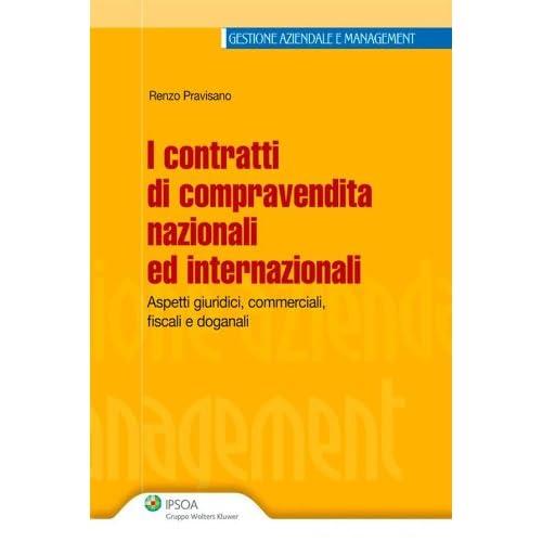 I Contratti Di Compravendita Nazionali Ed Internazionali (Gestione Aziendale E Management)