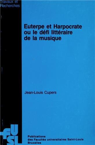 Euterpe et Harpocrate ou le défi littéraire de la musique : Aspects méthodologiques de l'approche musico-littéraire