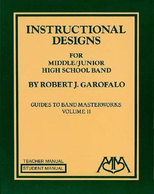 [(Instructional Designs for Middle/Junior High School Bands: (Guides to Band Masterworks Vol. II))] [Author: Garofalo Robert] published on (March, 2000)