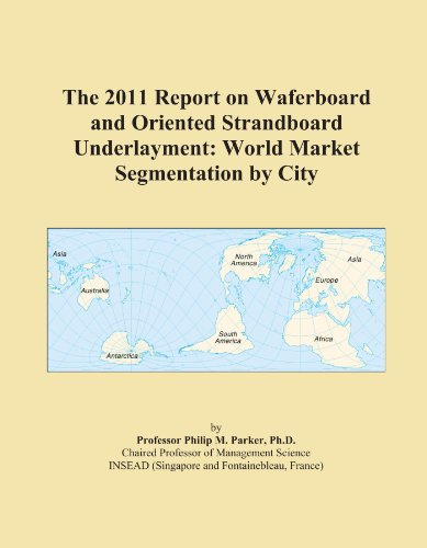 the-2011-report-on-waferboard-and-oriented-strandboard-underlayment-world-market-segmentation-by-cit
