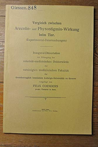 Vergleich zwischen Arecolin- und Physostigmin-Wirkung beim Tier. (Experimental-Untersuchungen.)
