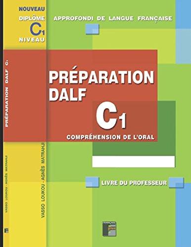 Préparation DALF C1 Compréhension de l'oral - Livre du Professeur: A utiliser avec le manuel de l'élève por Vasso Loukou
