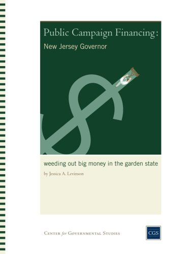 Public Campaign Financing in New Jersey-Governor: Weeding Out Big Money in the Garden State (English Edition)