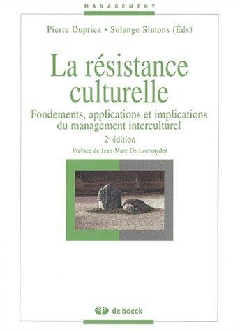 La résistance culturelle. Fondements, applications et implications du management interculturel, 2ème édition