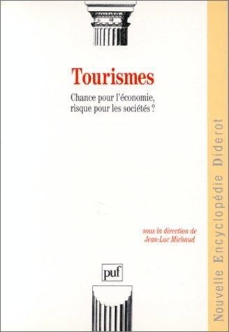 Tourismes : chance pour l'économie, risque pour les sociétés ?