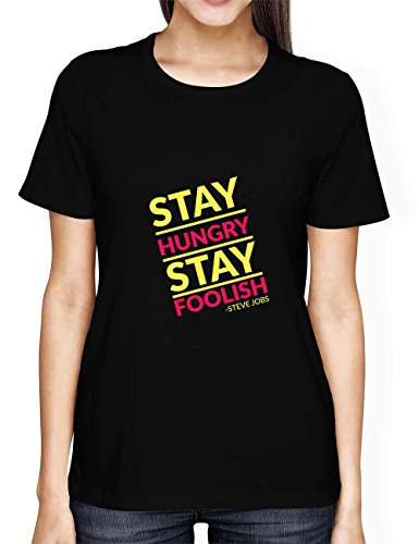 PosterGuy Women's Black Cotton T-Shirt | stay hungry stay foolish steve jobs Designed by: Sawariya Creatives  available at amazon for Rs.699