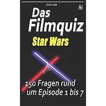 Das Filmquiz – Star Wars: 150 Fragen rund um Episode 1 bis 7