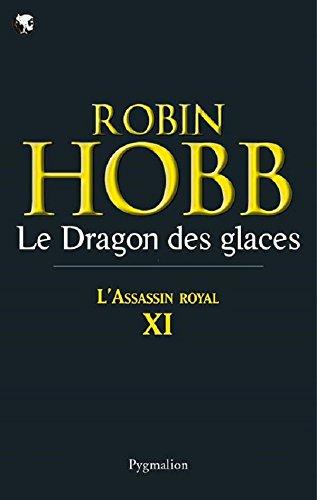Livres L'Assassin royal (Tome 11) - Le Dragon des glaces: Assassin Royal - Tome 11 pdf