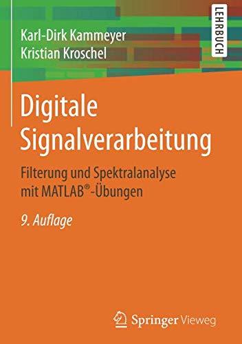 Digitale Signalverarbeitung: Filterung und Spektralanalyse mit MATLAB®-Übungen