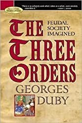 The Three Orders: Feudal Society Imagined (Barnes & Noble Rediscovers)