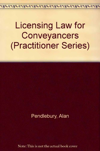 Licensing Law for Conveyancers (Practitioner)