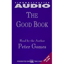 The Good Book: Reading the Bible With Mind and Heart