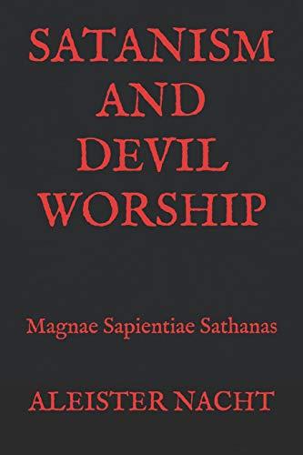 Satanism and Devil Worship: Magnae Sapientiae Sathanas