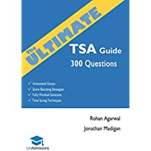The Ultimate TSA Guide- 300 Practice Questions: Fully Worked Solutions, Time Saving Techniques, Score Boosting Strategies, Annotated Essays, 2017 Edition ... Assessment UniAdmissions (English Edition)