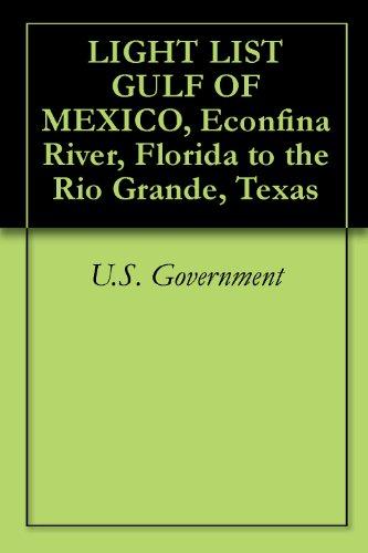 LIGHT LIST GULF OF MEXICO, Econfina River, Florida to the Rio Grande, Texas (English Edition) -