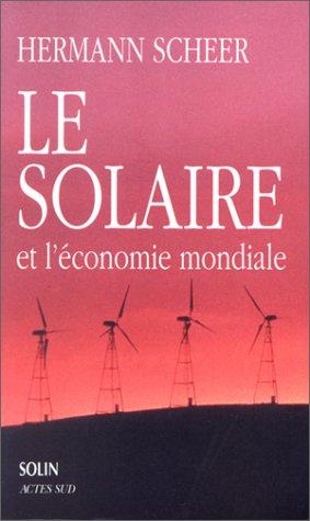 Le solaire et l'économie mondiale. ...