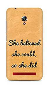 AMEZ she believed she could so she did Back Cover For Asus Zenfone Go ZC500TG