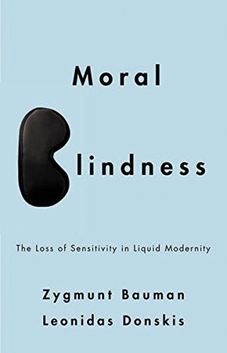 moral-blindness-the-loss-of-sensitivity-in-liquid-modernity