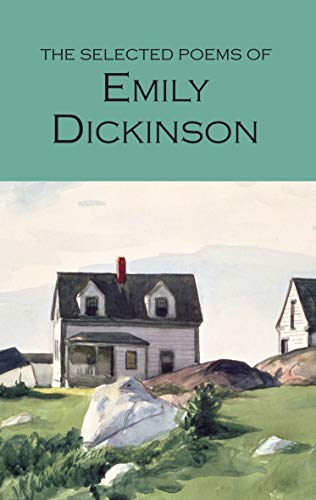 The Selected Poems of Emily Dickinson (Wordsworth Collection)