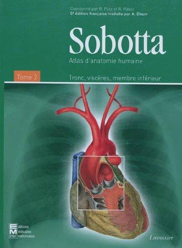 Atlas D'anatomie Humaine Sobotta : Tome 2, Tronc, Viscères, Membre Inférieur