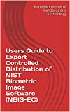 Users Guide to Export Controlled Distribution of NIST Biometric Image Software (NBIS-EC) (English Edition)