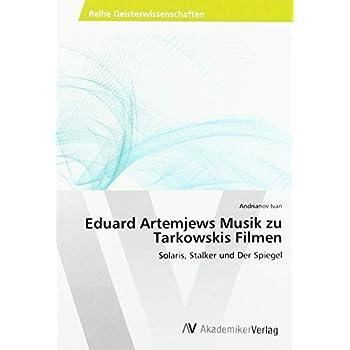 Eduard Artemjews Musik zu Tarkowskis Filmen: Solaris, Stalker und Der Spiegel