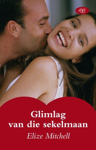Glimlag van die sekelmaan (Afrikaans Edition)