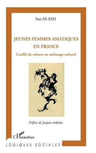 Jeunes femmes asiatiques en France : Conflit de valeurs ou métissage culturel